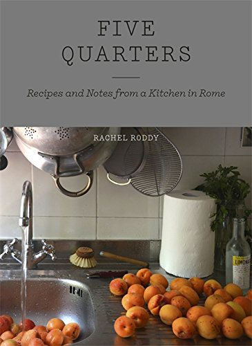 Five Quarters Recipes and Notes from a Kitchen in Rome by Rachel Roddy - Book Review